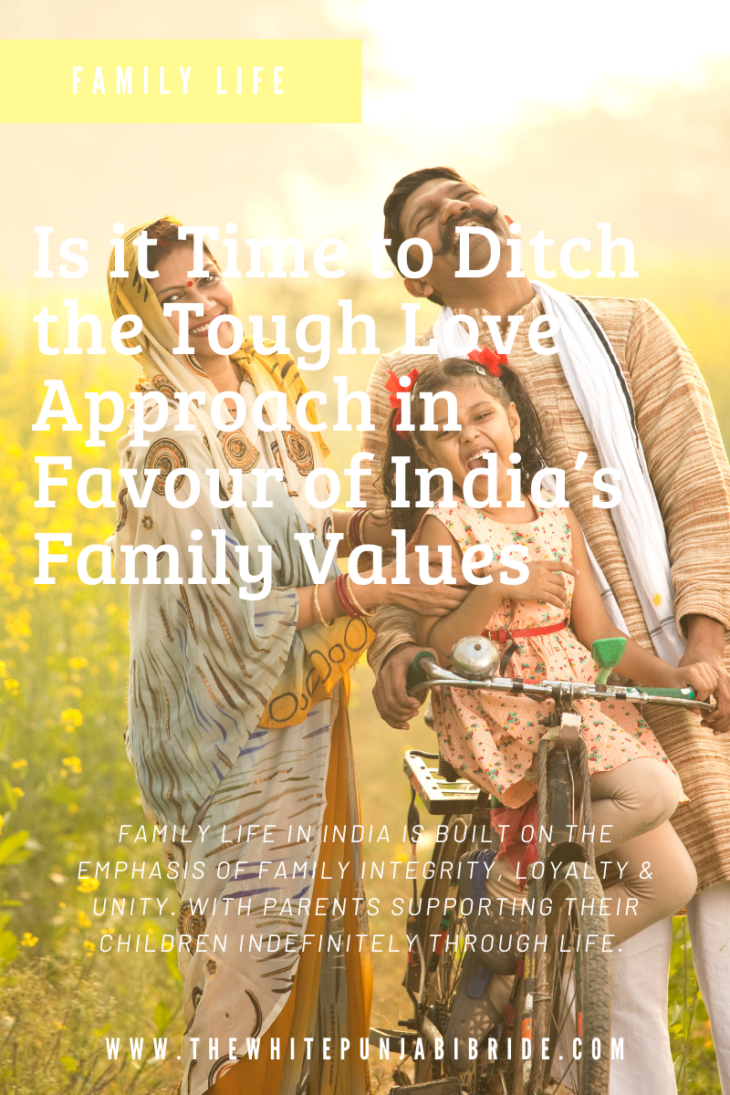 Is It Time To Ditch The Tough Love Approach In Favour of India's Family Values?