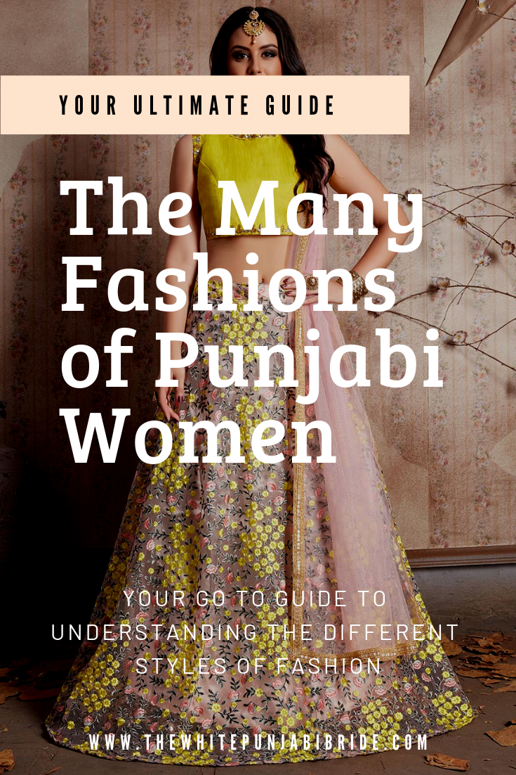 The Many Fashions of Punjabi Women: Your Ultimate Guide
