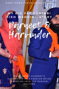 My Big Fat Punjabi Sikh Wedding Story: Parneet & Harvinder