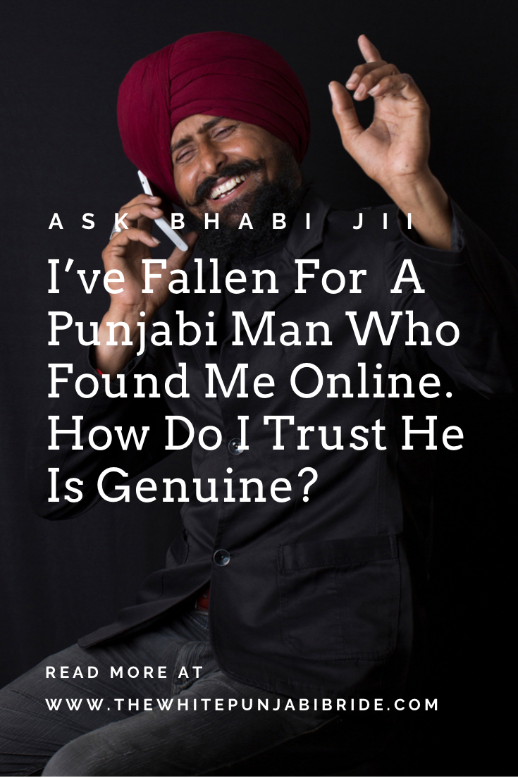 Ask Bhabi Jii: I've Fallen For A Punjabi Man Who Found Me Online. How Do I Trust He Is Genuine?