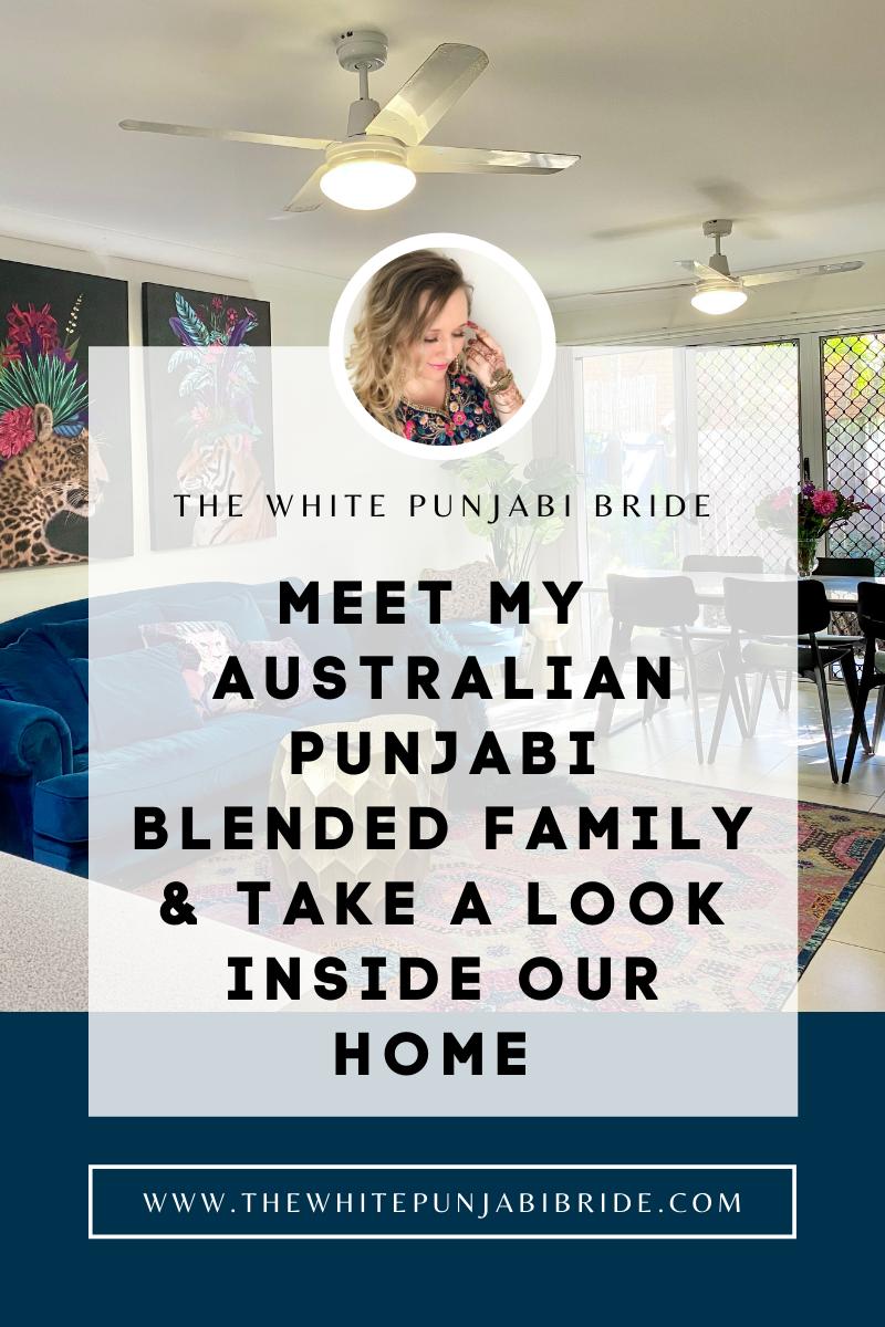 Meet My Australian Punjabi Blended Family & Take A Look Inside Our Home