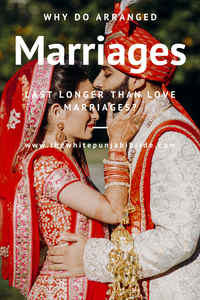 Why Do Arranged Marriages Last Longer Than Love Marriages?