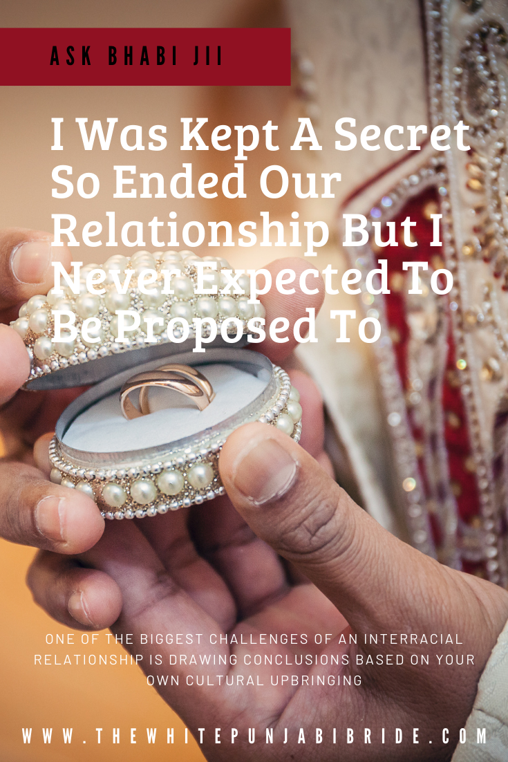 Ask Bhabi Jii: I was Kept A Secret So Ended Our Relationship But I Never Expected To Be Proposed To