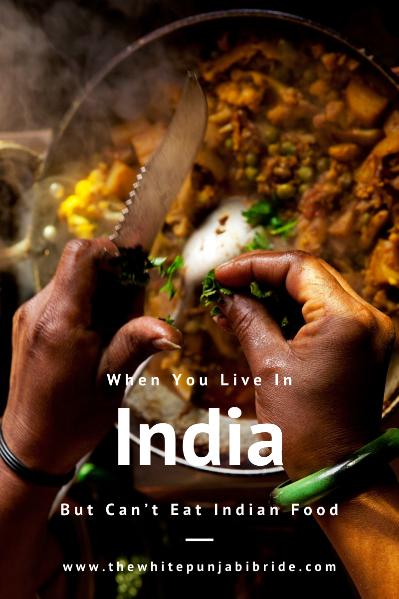 When You Live In India But Can't Eat Indian Food