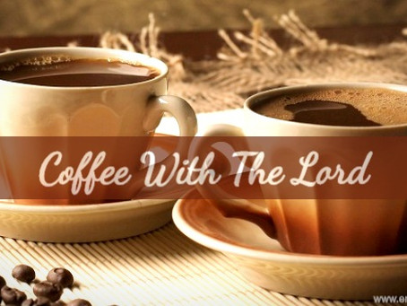 ✞ ☕ Coffee With The Lord ☕ ✞
