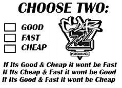 Carz Peformance, Choose Two:, Good, Fast, Cheap,