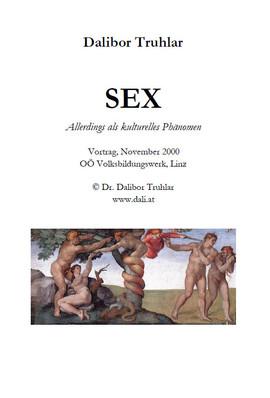 Sex. Allerdings als kulturelles Phanomen