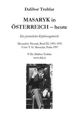 Masaryk in Osterreich - heute - Dalibor