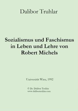 Sozialismus und Faschismus in Leben und Lehre von Robert Michels
