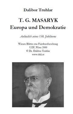 T. G. Masaryk. Europa und Demokratie - D