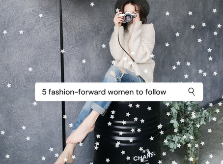 5 fashion-forward women to follow for style inspiration