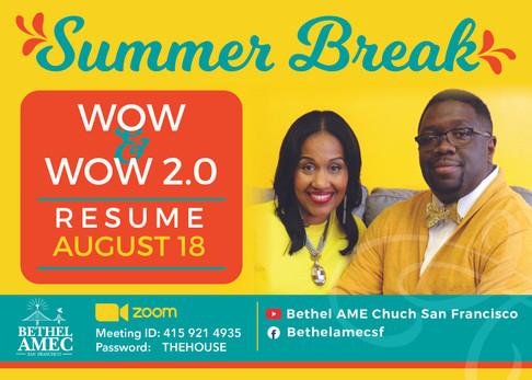 WOW & WOW 2.0 Summer Break