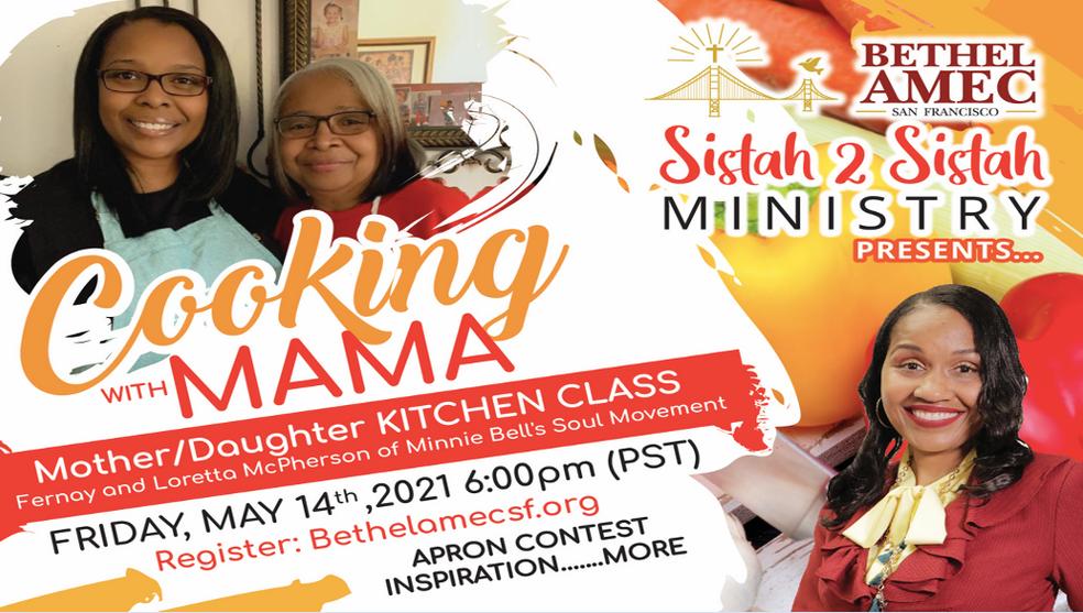 Bethel Sistah 2 Sistah Cooking with Mama