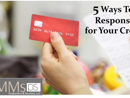 5 Ways To Be Responsible for Your Credit