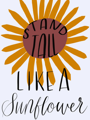 Stand tall like a sunflower
