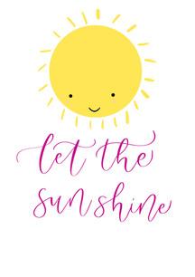 Let the sun shine