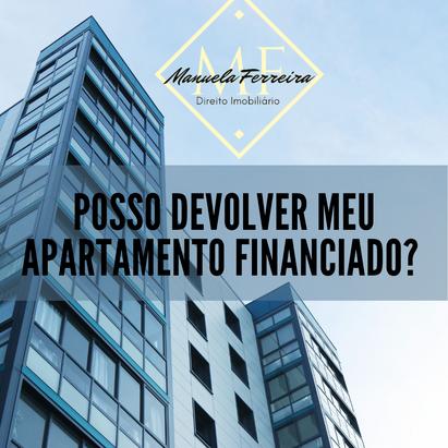 Posso devolver meu apartamento financiado?