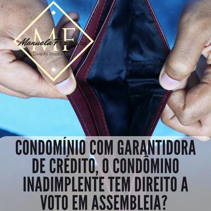 Condomínio com garantidora de crédito, o condômino inadimplente tem direito a voto?