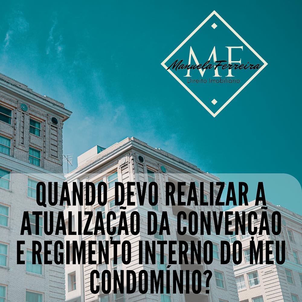03 (três) prédios com a legenda: Quando devo realizar a atualização da convenção e regimento interno do meu condomínio? logotipo: Manuela Ferreira Direito Imobiliário
