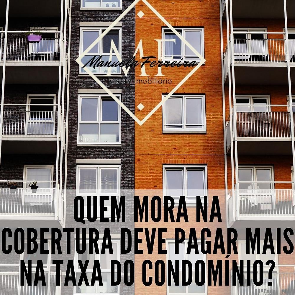 quem mora na cobertura deve pagar mais na taxa do condomínio?