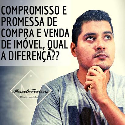 Compromisso e Promessa de compra e venda de imóvel, qual a diferença?