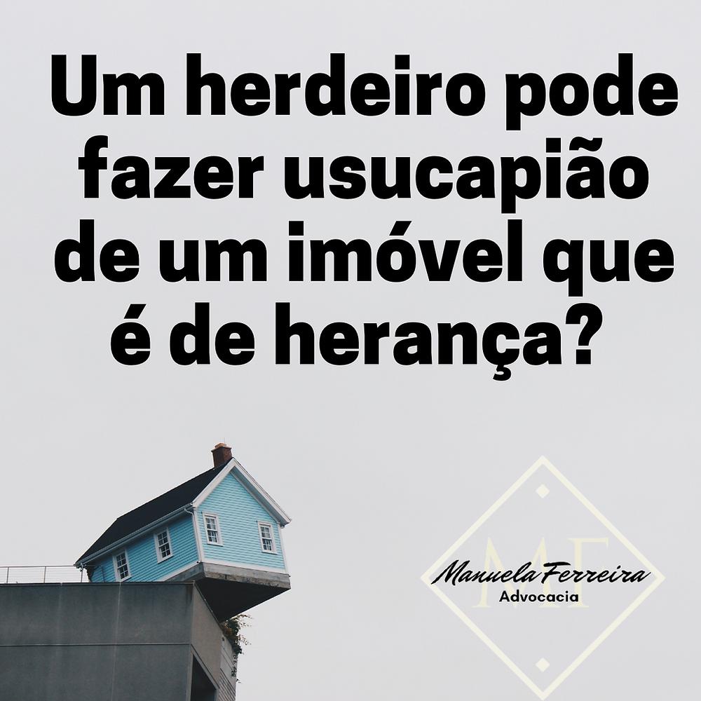 um herdeiro pode fazer usucapião de um imóvel que é de herança? um casa azul sob um celeiro