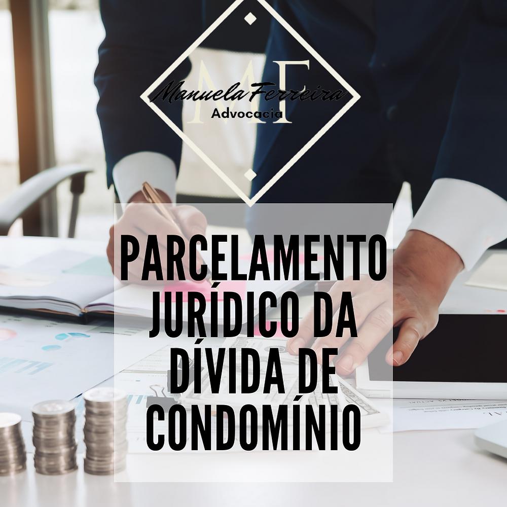 parcelamento jurídico da dívida de condomínio