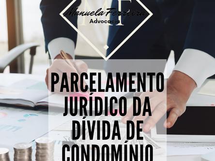 Dívida de Condomínio e o parcelamento judiciário