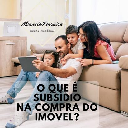 O que é subsídio na compra do imóvel?