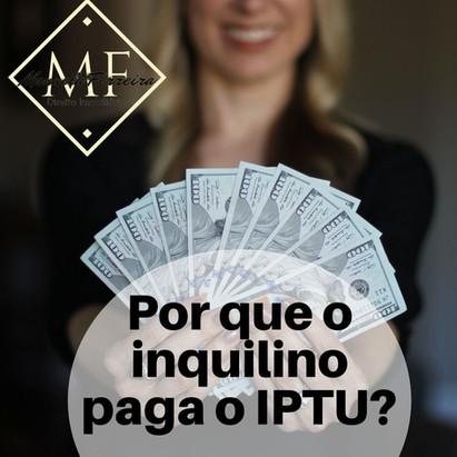 Por que o inquilino paga IPTU?