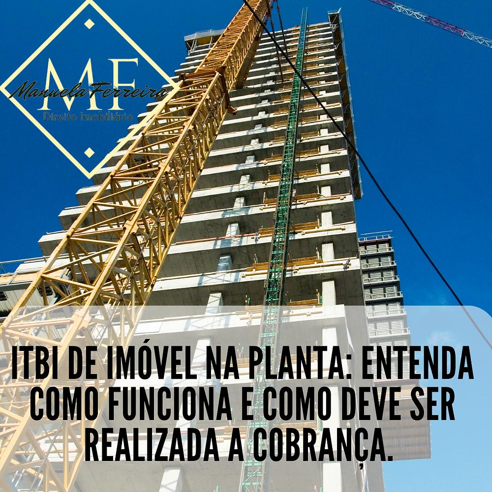 um prédio em fase de construção. Título da imagem: ITBI de imóvel na planta: Entenda como funciona e como deve ser realizada a cobrança.