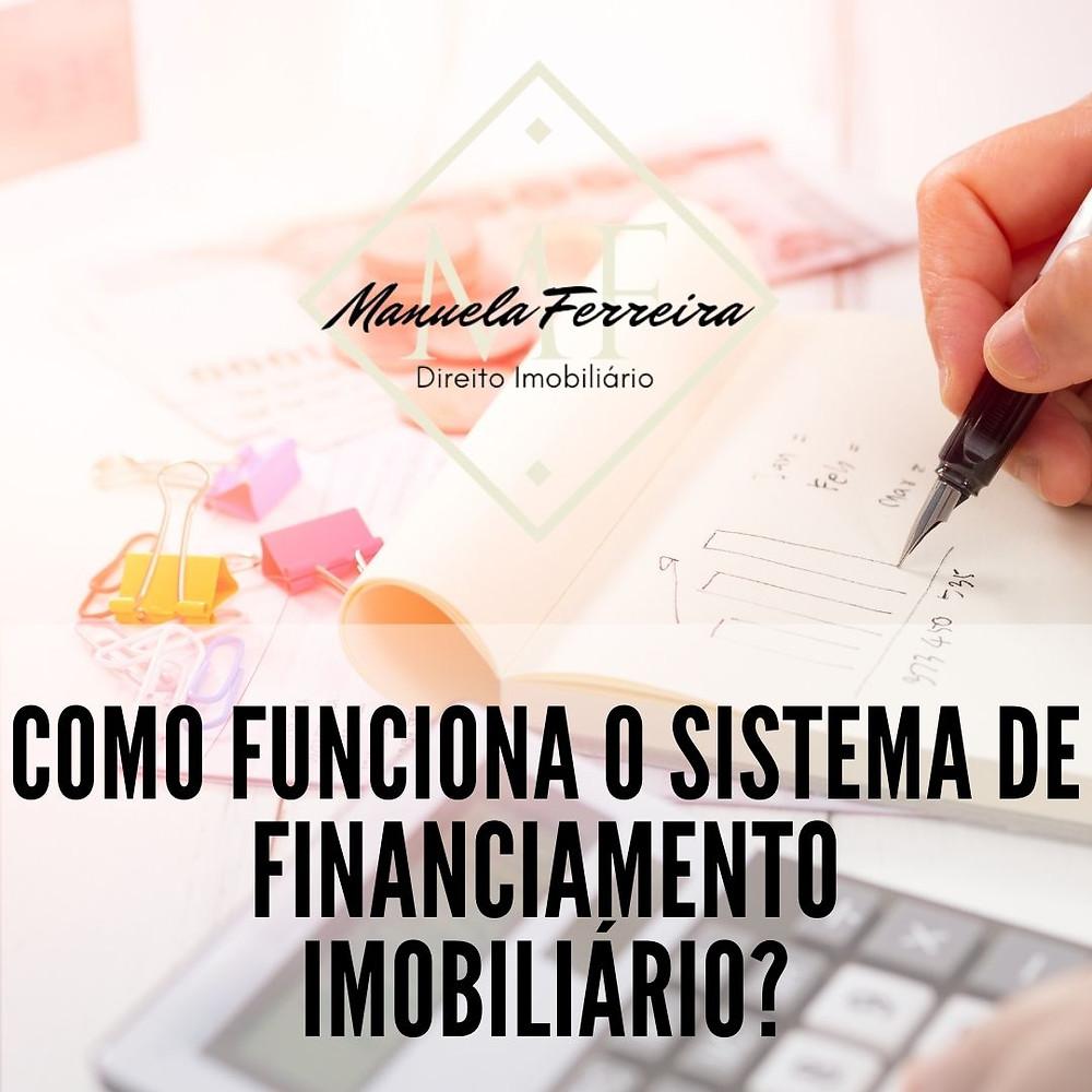 como funciona o sistema de financiamento imobiliário?