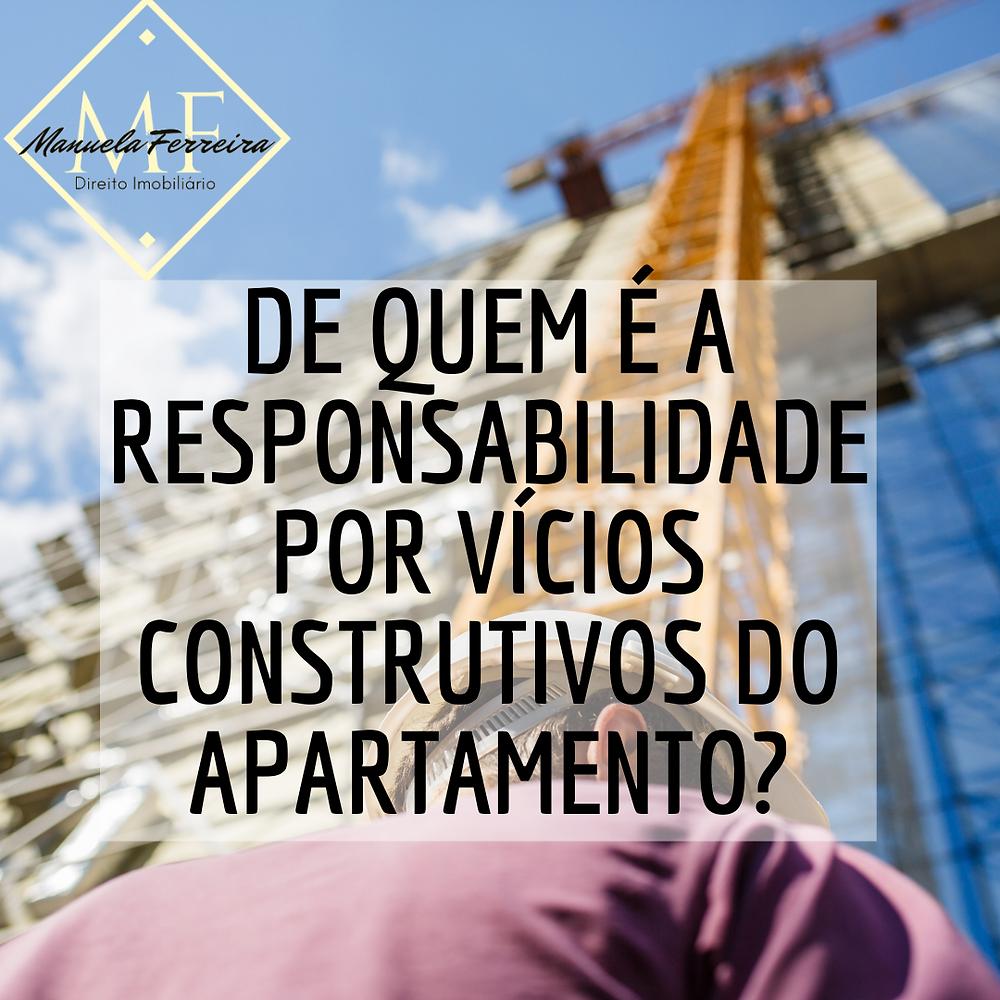 de quem é a responsabilidade por vícios construtivos do apartamento?