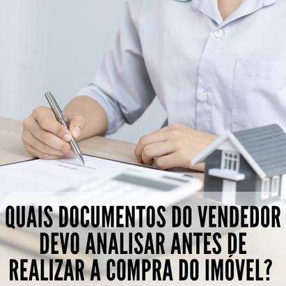 Quais documentos do vendedor devo analisar antes de realizar a compra do imóvel?