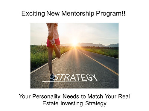 """""""Your Personality Needs to Match Your Real Estate Strategy"""" - 6 Week Mentorship"""