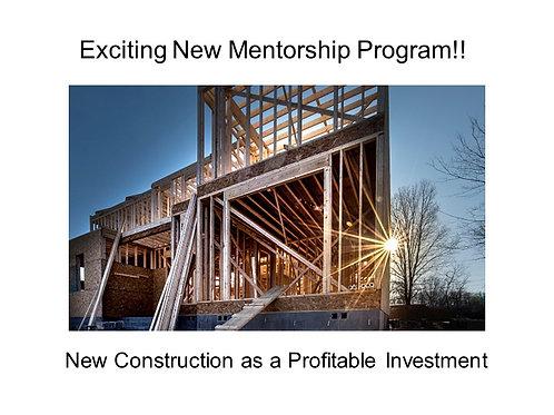 New Construction as a Profitable Investment - 4 Month Mentorship Program