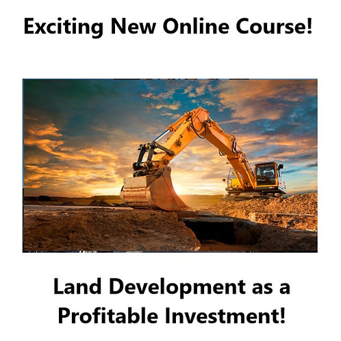 Land Development As A Profitable Investment - 6 Week Online Course