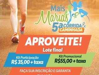 Lote final: 5ª Corrida & Caminhada MaisMarias