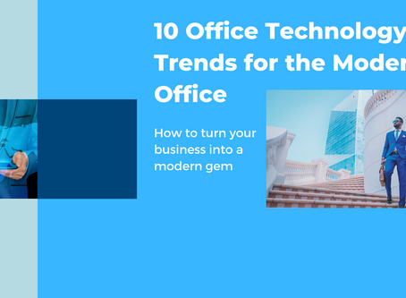 10 Technology Trends for the Modern Office