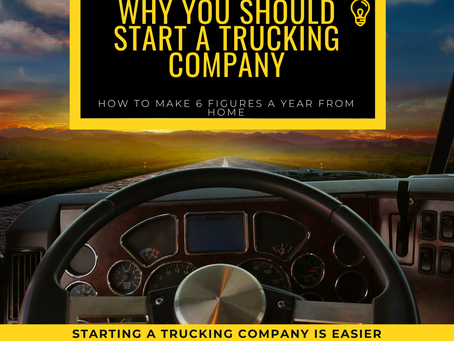 Why You Should Start A Trucking Company Business