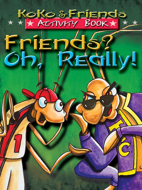 Friends? Oh, Really! - Activity Book