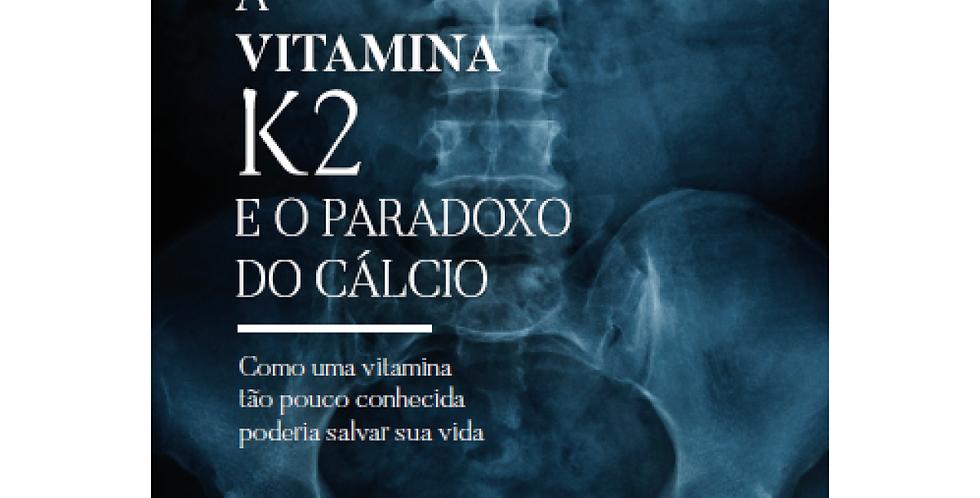 A Vitamina K2 e o Paradoxo do Cálcio