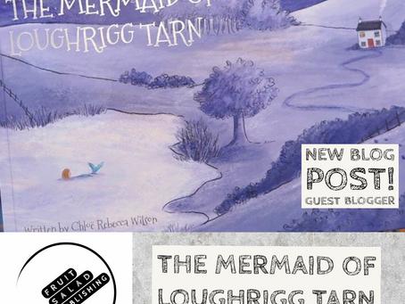 The Mermaid of Loughrigg Tarn by Chloë Rebecca Wilson