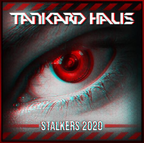 Tankard Haus - 'Stalkers 2020' Album Artwork