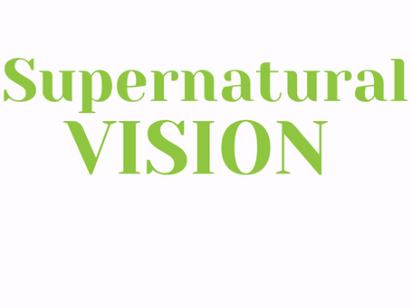 Supernatural Vision