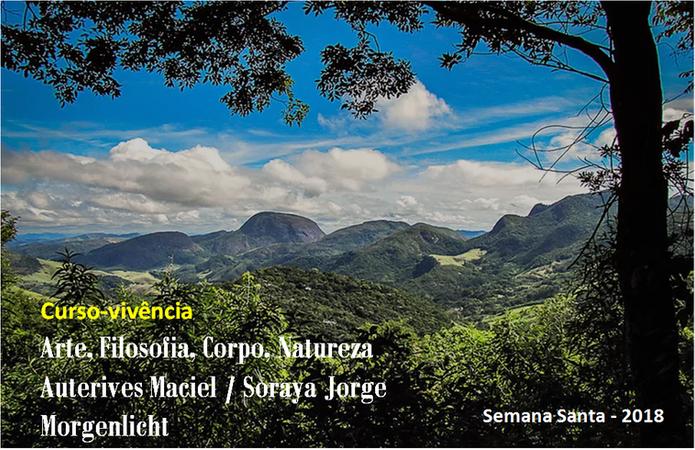 Curso-Vivência Arte, Filosofia, Corpo, Natureza com Auterives Maciel e Soaraya Jorge no Morgenlicht