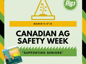 "THE MANITOBA FARM SAFTEY PROGRAM CELEBRATES CANADIAN AG SAFETY WEEK BY ""SUPPORTING SENIORS"""