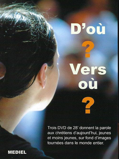 D'où ? Vers où ?  (3 DVD)