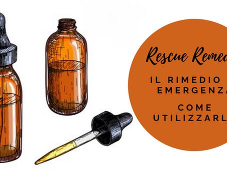 Rescue remedy: come utilizzarlo in modo efficace.