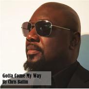 Gotta Come My Way - Chris Ballin